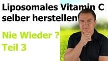 Liposomales Vitamin C selber herstellen - Teil 3 - Erfahrung